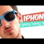 iPhone Gang Bang Style