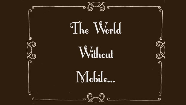 the-world-without-mobile