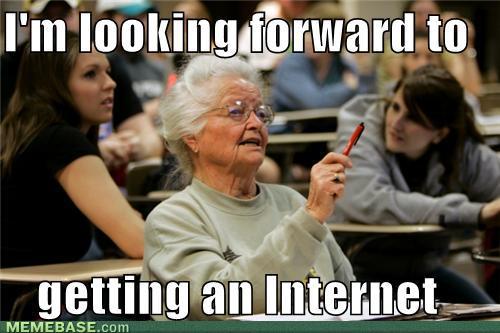 memes-im-looking-forward-to-getting-an-internet