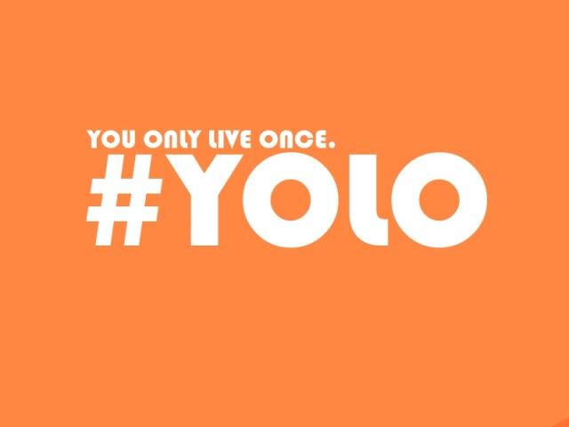 YOLO_You_only_live_once
