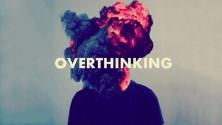 17 situations que tu endures quand tu es une personne qui réfléchit beaucoup trop