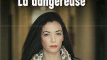 Que contient 'La dangereuse' de Loubna Abidar?