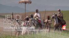 France 2 dédie un reportage spécial à Moulay Ismail, le Roi Soleil des mille et une nuits